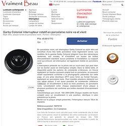 Garby Colonial interrupteur par Fontini - Réf. 10070118