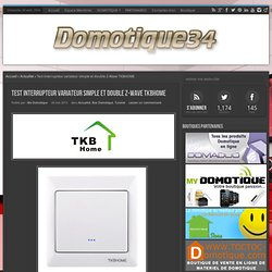 Test interrupteur variateur simple et double Z-Wave TKBHOME