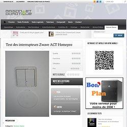 Test des interrupteurs Zwave ACT Homepro