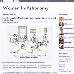 Women In Astronomy: Stop Interrupting Me: Gender, Conversation Dominance, and Listener Bias