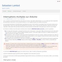 Sebastien Lambot Interruptions multiples sur Arduino - Sebastien Lambot