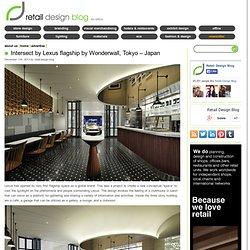 Intersect by Lexus flagship by Wonderwall, Tokyo – Japan