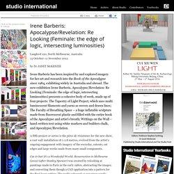 Irene Barberis: Apocalypse/Revelation: Re Looking (Feminale: the edge of logic, intersecting luminosities), Studio International