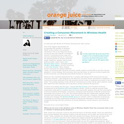 Orange Juice – SKD's blog on Intersection of Design, Business and Culture » Creating a Consumer Movement in Wireless Health