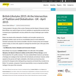 British Lifestyles 2015: At the Intersection of Tradition and Globalisation - UK - 2015 : Consumer market research report