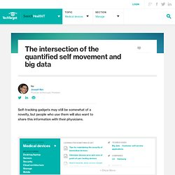 The intersection of the quantified self movement and big data