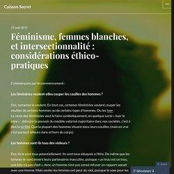 Féminisme, femmes blanches, et intersectionnalité : considérations éthico-pratiques