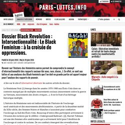 Dossier Black Revolution : Intersectionnalité : Le Black Feminism : à la croisée de oppressions.