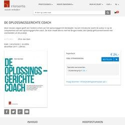 De oplossingsgerichte coach. Een praktisch boek met focus op de oplossingsgerichte visie, de coachcompetenties en het Brugs model (+ flowcharts).