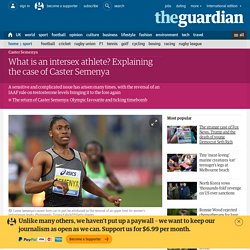 What is an intersex athlete? Explaining the case of Caster Semenya