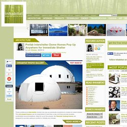 Prefab Intershelter Dome Homes Pop Up Anywhere for Immediate Shelter
