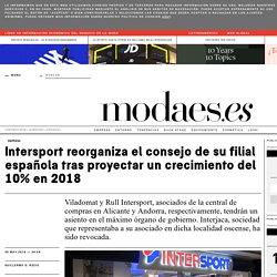 Intersport reorganiza el consejo de su filial española tras proyectar un crecimiento del 10% en 2018