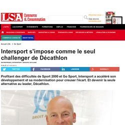 Intersport s'impose comme le seul challenger...