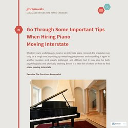 Go Through Some Important Tips When Hiring Piano Moving Interstate