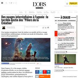 """Des nuages interstellaires à l'agonie : le terrible destin des """"Piliers de la Création"""""""
