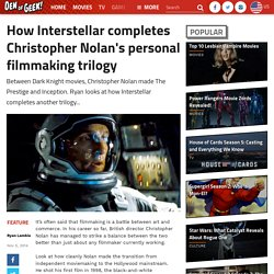 How Interstellar completes Christopher Nolan's personal filmmaking trilogy