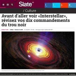 Avant d'aller voir «Interstellar», révisez vos dix commandements du trou noir