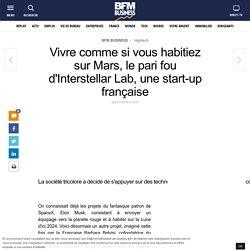 Vivre comme si vous habitiez sur Mars, le pari fou d'Interstellar Lab, une start-up française