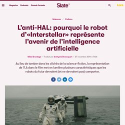 L'anti-HAL: pourquoi le robot d'«Interstellar» représente l'avenir de l'intelligence artificielle
