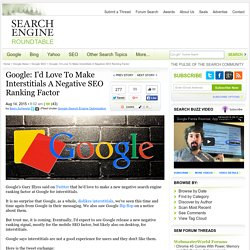 Google Would Love To Make Interstitials Ads A Negative Search Ranking Factor