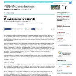 O jovem que a TV esconde - Reproduzido da Revista do Brasil nº 80, fevereiro de 2013; intertítulos do OI