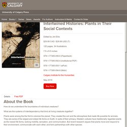 Intertwined Histories: Plants in Their Social Contexts - University of Calgary Press