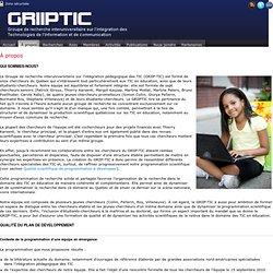 Groupe de recherche sur l'intégration pédagogique des Technologies de l'information et de communication Apropos