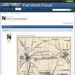 North Texas Interurbans - Transportation - Fort Worth Forum