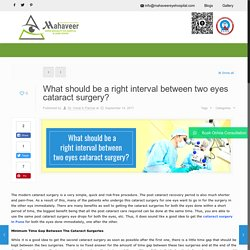 What should be a right interval between two eyes cataract surgery? -