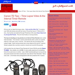 Canon 7D Tips – Time Lapse Video & the Interval Timer Remote – photoframd.com