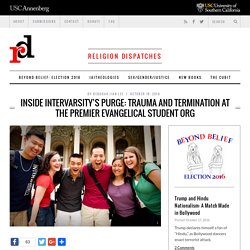 10/18/16: Inside InterVarsity's Purge: Trauma and Termination at the Premier Evangelical Student Org