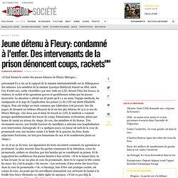 Jeune détenu à Fleury: condamné à l'enfer.
