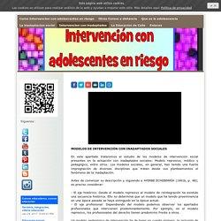 Intervencion con inadaptados - Curso Intervencion con adolescentes en riesgo y conflicto social