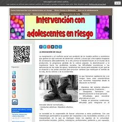 La Educacion de Calle - Curso Intervencion con adolescentes en riesgo y conflicto social
