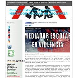 Bullying: medidas de intervencion - Curso a distancia Mediador Escolar en Violencia