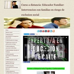 Curso educador familiar: intervencion con familias en riesgo de exclusion social