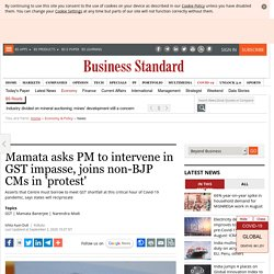 Mamata asks PM to intervene in GST impasse, joins non-BJP CMs in 'protest'