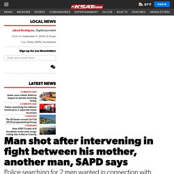Man shot after intervening in fight between his mother, another man, SAPD says