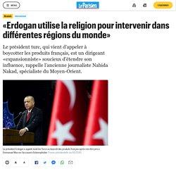 «Erdogan utilise la religion pour intervenir dans différentes régions du monde»