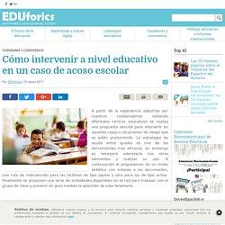 Cómo intervenir a nivel educativo en un caso de acoso escolar - EDUforics
