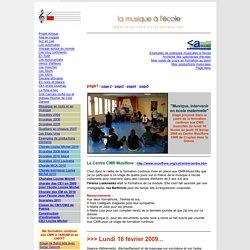 """Stage CMR musicites """" musique, intervenir en école maternelle """" du 16 au 19 fevirer 2009 au Centre Musiflore à Crupies"""