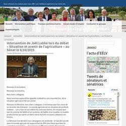 Intervention de Joël Labbé lors du débat «Situation et avenir de l'agriculture» au Sénat le 6/10/2015
