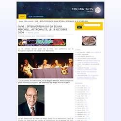 OVNI : INTERVENTION DU DR EDGAR MITCHELL, ASTRONAUTE, LE 18 OCTOBRE 2009