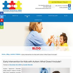 Early Intervention for Kids with Autism: What Does It Include?