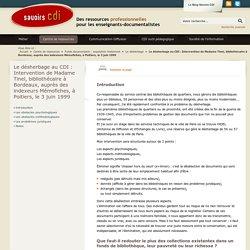 Le désherbage au CDI : Intervention de Madame Tinel, bibliothécaire à Bordeaux, auprès des indexeurs Mémofiches, à Poitiers, le 3 juin 1999