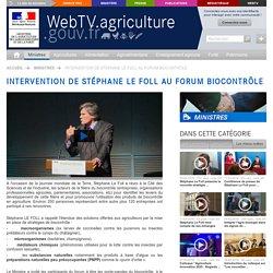 MAAF 24/04/14 WEBTV - Stéphane Le Foll intervient au Forum Biocontrôle - captation
