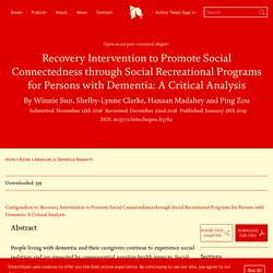 Recovery Intervention to Promote Social Connectedness through Social Recreational Programs for Persons with Dementia: A Critical Analysis