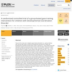 A randomized controlled trial of a group-based gaze training intervention for children with Developmental Coordination Disorder