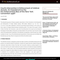 Court's Intervention in Enforcement of Arbitral Awards: An Impediment to the Pro-Enforcement Bias of the New York Convention 1958?