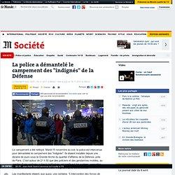"""La police a démantelé le campement des """"indignés"""" de la Défense"""